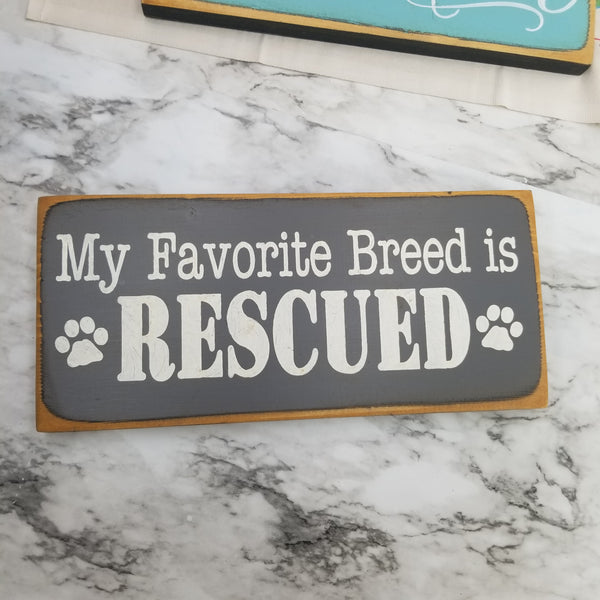 Rescued Breed Pet Wood Sign