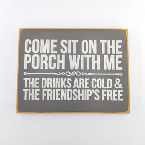 The Friendship Is Free Wooden Sign