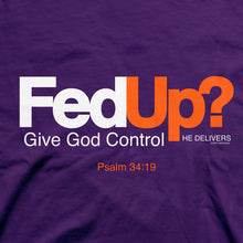 Load image into Gallery viewer, Christian T-Shirt Fed Up?