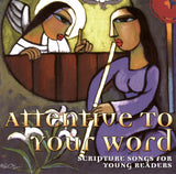 Attentive to Your Word CD (Scripture Songs for Young Readers)
