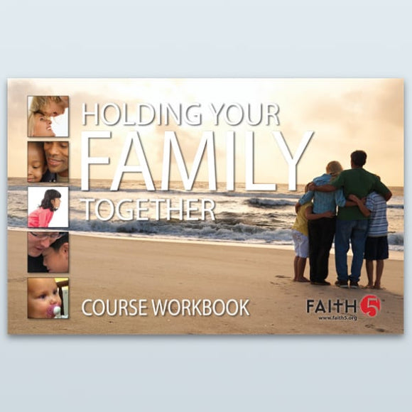 The FAITH5™ Course Workbook