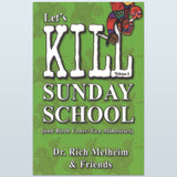 Let's Kill Sunday School (and Birth Cross+Gen Ministry) - Volume 2