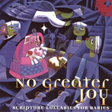 No Greater Joy CD (Scripture Lullabies for Babies)