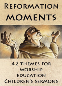Reformation Moments