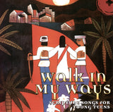 Walk in My Ways CD (Scripture Songs for Young Teens)
