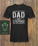 Dad and Stepdad Shirt Cute Fathers day T-Shirt