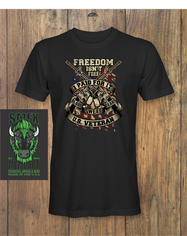 FREEDOM ISN'T FREE I PAID FOR IT 2 T-shirt