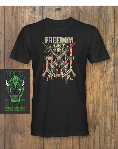Freedom Isn't Free I Paid For It T-shirt