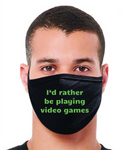 I'd Rather Be Playing Video Games FM20 Flat Face Cover