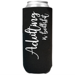 Adulting is Bullshit - Slim Can Cooler Sleeves -  Koozie - Neoprene 12 oz