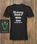 mommy needs a white claw-white T-shirt