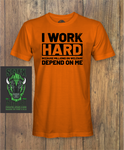 I Work Hard T-Shirt