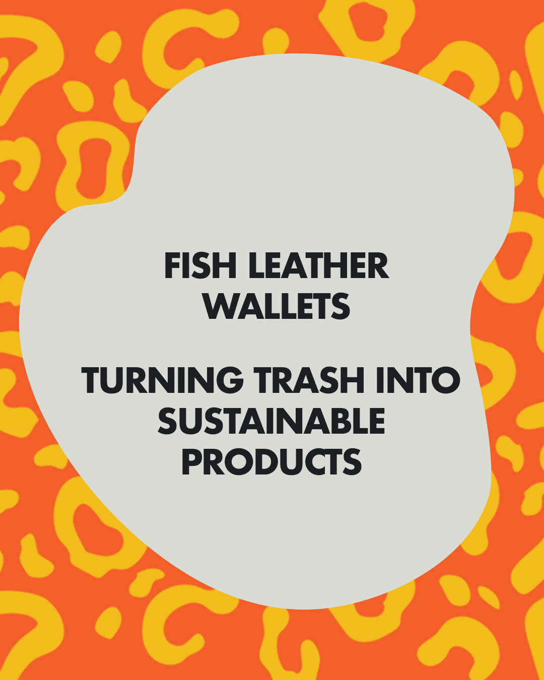 Fish Leather Wallets: Trash into Sustainable Products