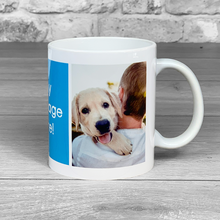 Load image into Gallery viewer, Photo Upload Mug With Personalised Message
