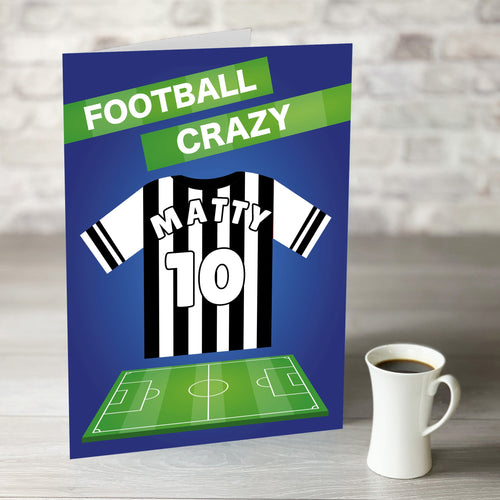 Football Crazy Birthday Card with Personalised Black and White Shirt