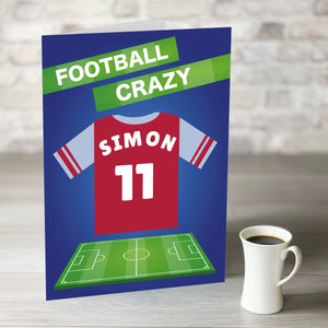 Football Crazy Birthday Card with Personalised Claret and Blue Shirt