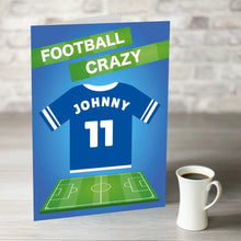 Load image into Gallery viewer, Football Crazy Birthday Card with Personalised Blue Shirt