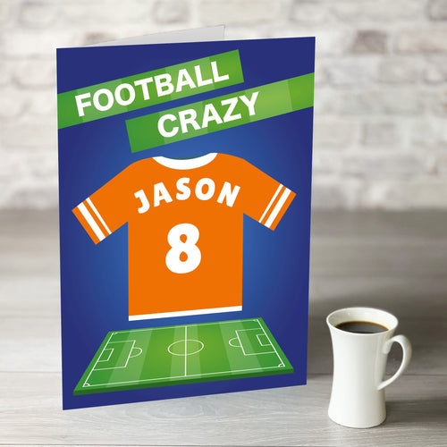 NOW ONLY £7.99!  Football Crazy Birthday Card with Personalised Orange Shirt