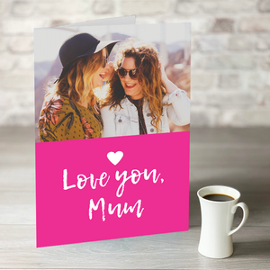 NOW ONLY £7.99!  'Love you Mum' Card With Photo Upload