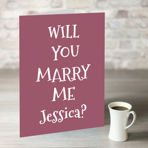 Will You Marry Me Card - Personalised Name