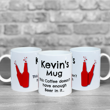 Load image into Gallery viewer, There's not enough Beer in this Coffee - Personalised Mug