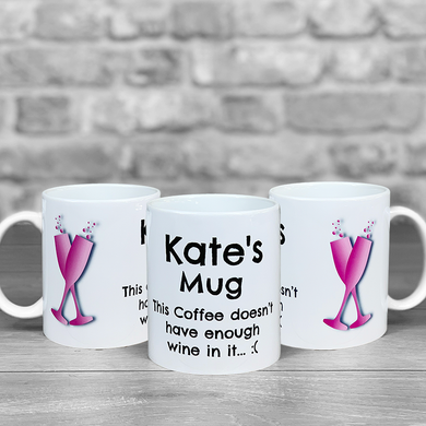 There's not enough wine in this Coffee - Personalised Mug