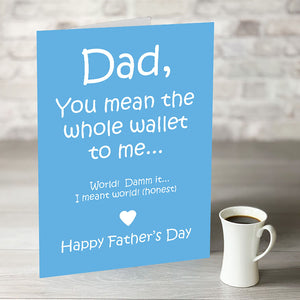 NOW ONLY £7.99! You Mean The Whole Wallet To Me Fathers Day Card