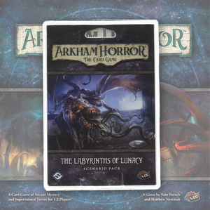 The Labyrinths of Lunacy (Arkham Horror LCG)