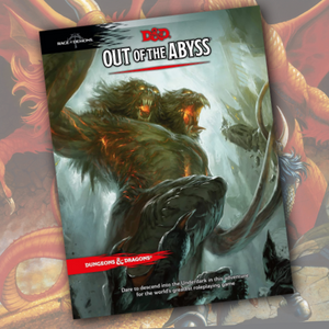 Out of the Abyss: Dungeons & Dragons