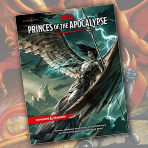 Elemental Evil: Princes of the Apocalypse (Dungeons & Dragons)