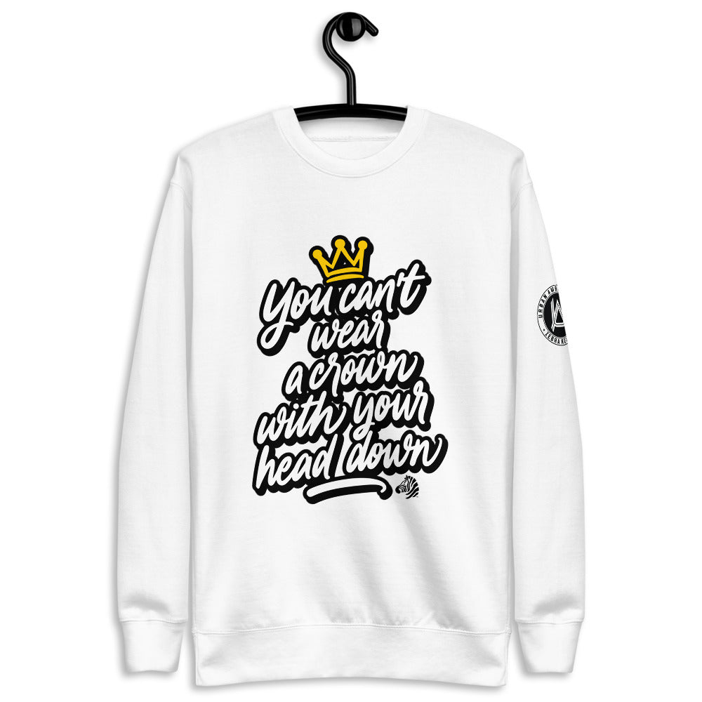 You Cant Wear A Crown Unisex Fleece Pullover
