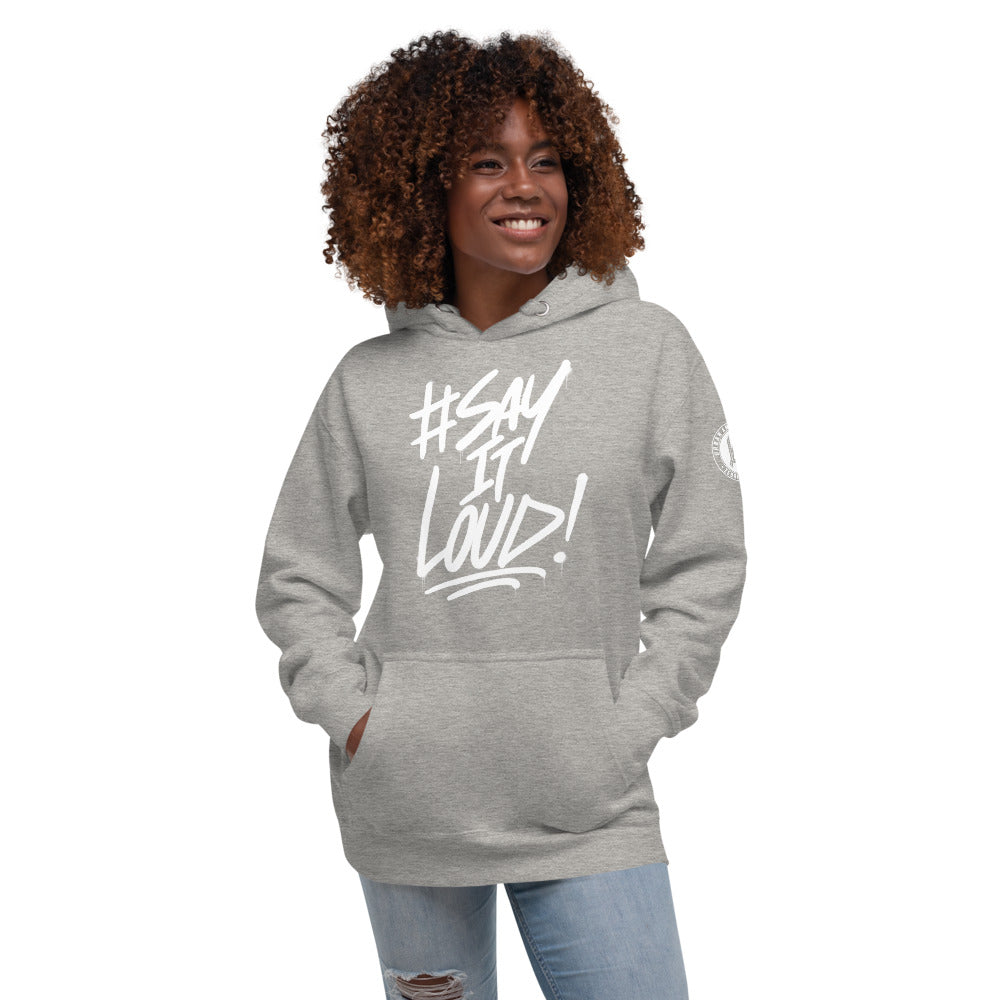#SAY IT LOUD! UNISEX SOFT HOODIE