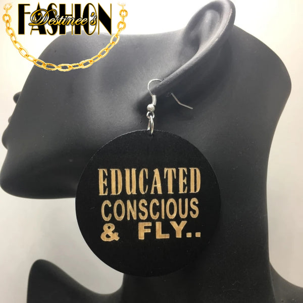 Educated,  conscious and fly Earrings
