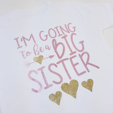 Load image into Gallery viewer, I'm Going to be a Big Sister T-Shirt