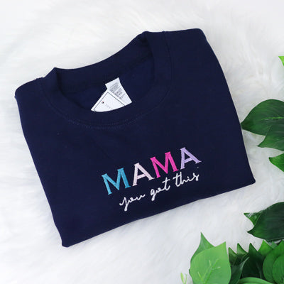 Mama you got this Rainbow Navy Unisex Adults Sweatshirt (Made to Order)