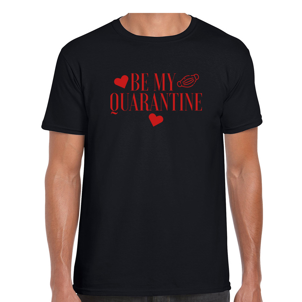 Be my Quarentine Adults Softstyle T-Shirt