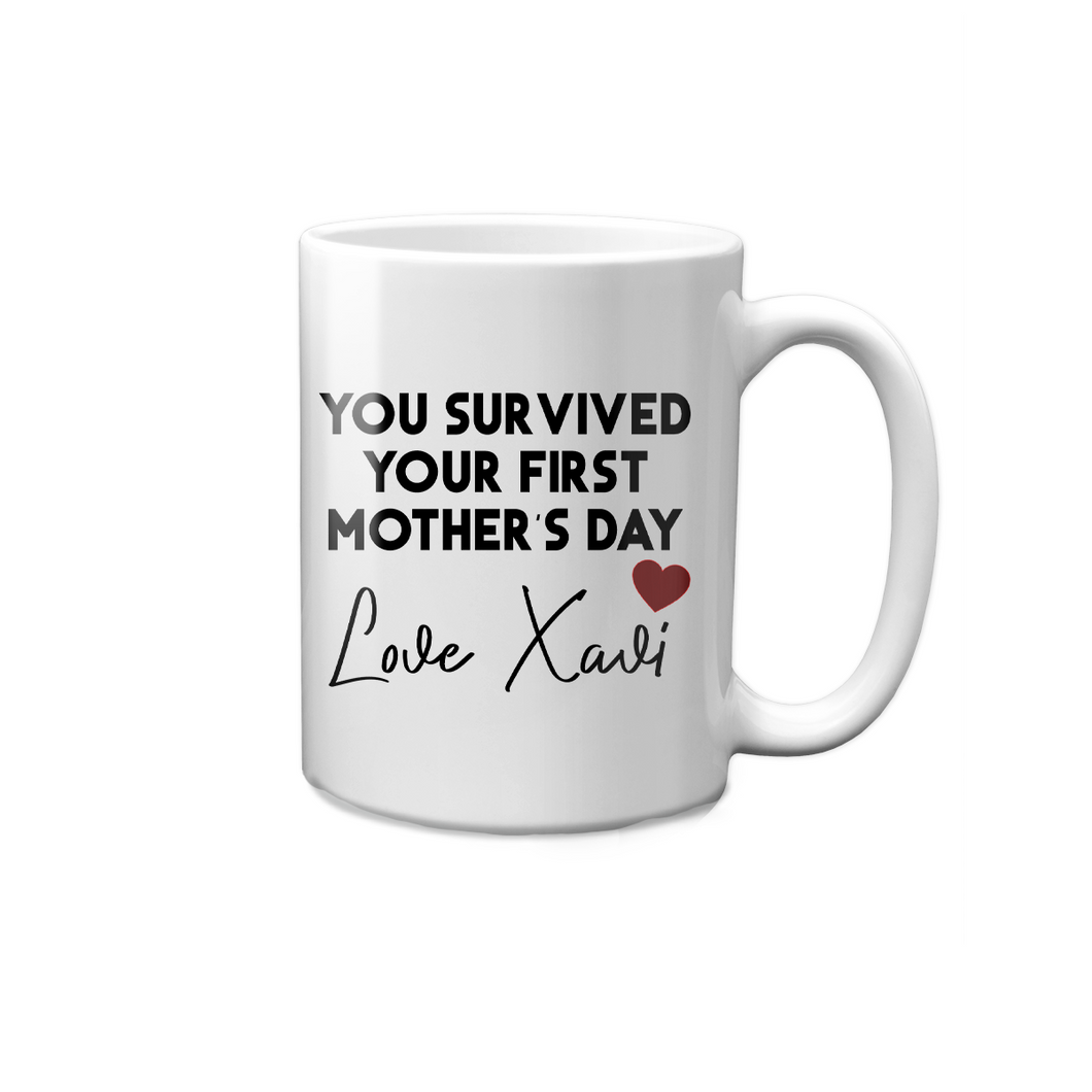 You Survived Your First Mother's Day Mug
