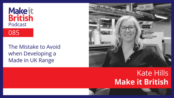 The Mistake to Avoid when Developing a Made in UK Range