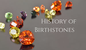 History of Birthstones. What is your Birthstone?.