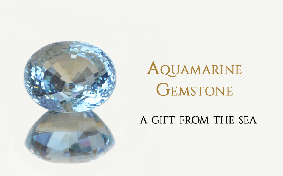 Aguamarine Gemstone: A gift from the sea
