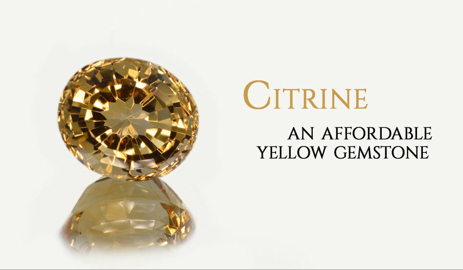 Citrine and Affordable Yellow Gemstone