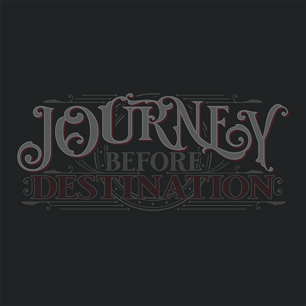 Journey Before Destination T-Shirt