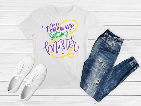 Mardi Gras Throw Me Something Mister Sublimation Print - Create With 614