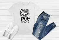 Sublimation Print All I Need is..  Dog - Create With 614