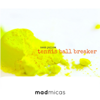 Mad Micas - Tennis Ball Breaker