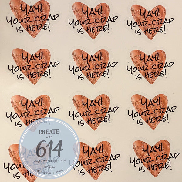 Yay Your Crap is Here Decals - Create With 614