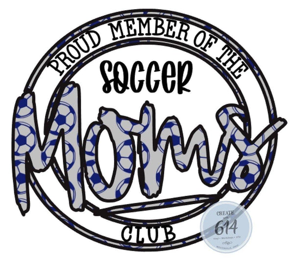 Proud Member of Soccer Moms (Silver and Blue) Club Ready to Press