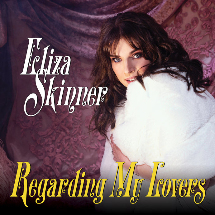 Eliza Skinner - Regarding My Lovers