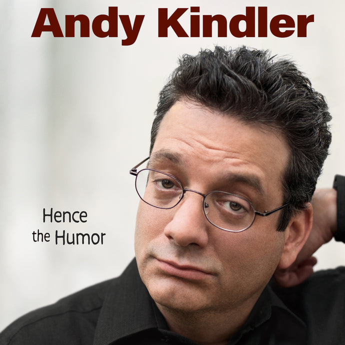 Andy Kindler - Hence the Humor