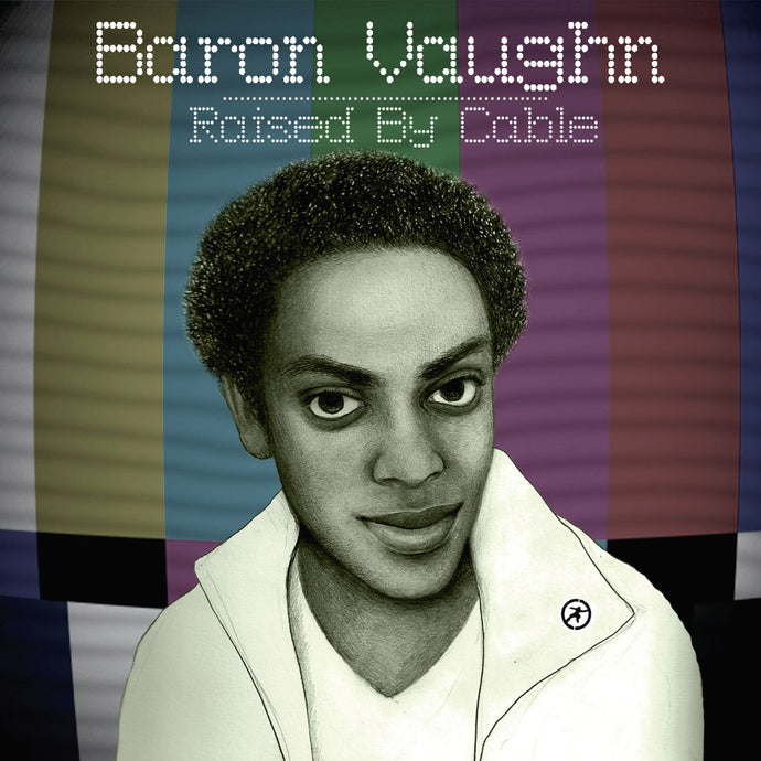 Baron Vaughn - Raised by Cable